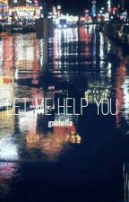 Let me Help You; rdg by gabhella