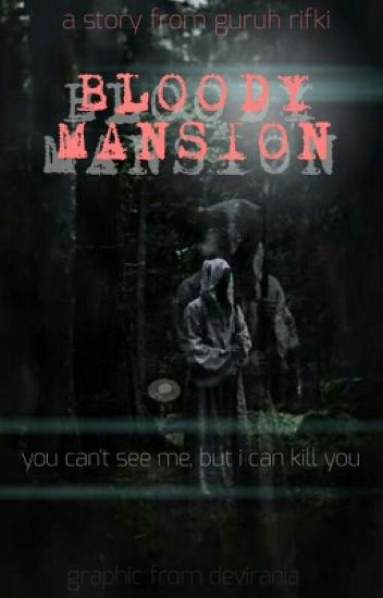 BLOODY MANSION