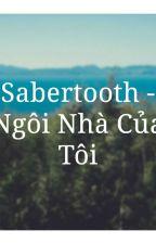 [Fairy Tail Fanfiction] Sabertooth - Ngôi Nhà Của Tôi by TheK2_3009