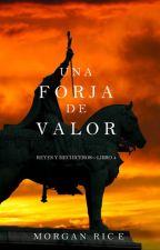 Una Forja de Valor (Reyes y Hechiceros- Libro 4) by ArmysFly