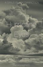 Hurricane Eyes {A Sirius Black Fanfiction} by literalspaghetti