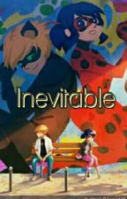 Inevitable [TERMINADO] by PaolaRangel439