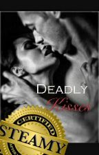 Deadly Kisses (Book 1) by bridgettec_