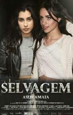 Selvagem - Camren G!p by AsukaMaia