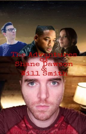 The Adventures Of Shane Dawson And Will Smith  by 5SecondsofDippyfresh