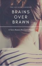 Brains over Brawn [ A Cisco Ramon Romance Novel ] by Sunnyscribbles