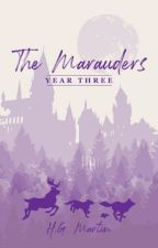 The Marauders: Year Three | #Wattys2016 by Pengiwen