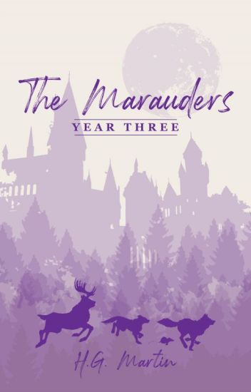 The Marauders: Year Three | #Wattys2016