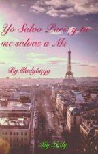 Yo salvo Paris y tu me salvas a Mi by llladybugg