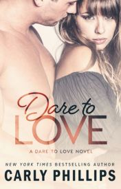 [Read Online] Dare to Love by Carly Phillips | Review, Discussion by dalena00978