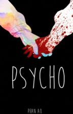 PSYCHO - Phan AU  by Howlter1975