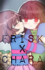 Frisk X Chara ≫ Charisk by Otaku-Chan57
