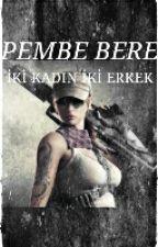 PEMBE BERE by betulozturk3701