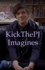 KickThePJ Imagines ON HOLD!! by maddielandkillme