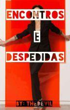Encontros E Despedidas by LiaLisboa52