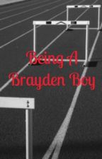 Being a Brayden  boy by lacy__