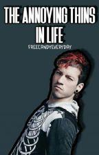 Досадните Неща В Живота by FreeCandyEveryDay