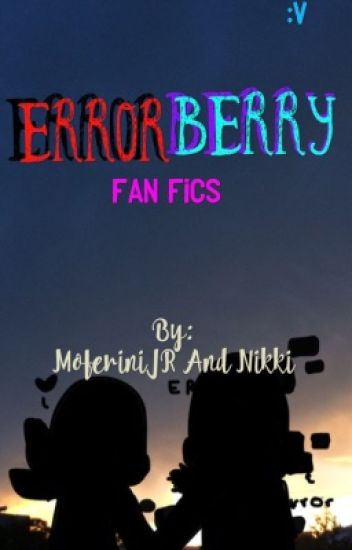 Errrorberry (Fan fics)