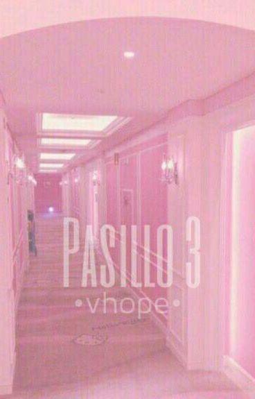 Pasillo 3.-《v.h》