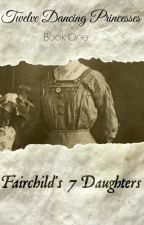 Fairchild's 7 Daughters-12 Dancing Princesses #1 by Carpathia