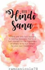 Hindi Sana ( Book One of Grandenas Trilogy) by ramosnicole78