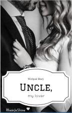 My Hot Uncle by RheinJeshine
