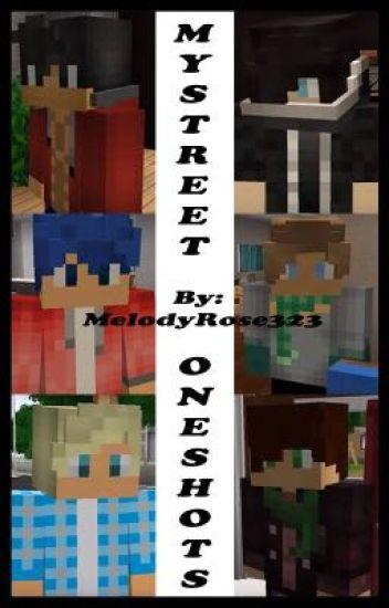 ~|MyStreet OneShots|~