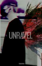 Unravel• by Swaagberry