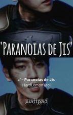 Paranoias de Jis [HIATUS] by HardLemonYaoi