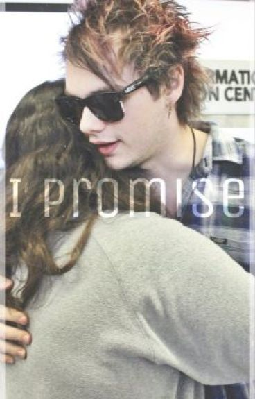 I Promise (A Michael Clifford Fanfic)