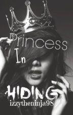 Princess In Hiding by izzytheninja98