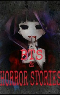 BTS And Horror Stories