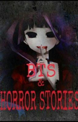 Đọc truyện BTS And Horror Stories