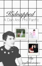 Kidnapped | Dan and Phil  by mylittlestoriez