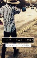 Just Stay Here (L.S) by XxhaaazaxX