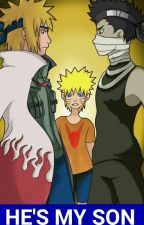 He's My Son [A Naruto Fanfiction] by DeathByShyKid