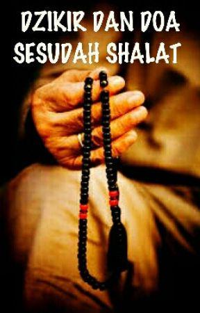 Dzikir Dan Doa Sesudah Shalat Contoh Doa Sesudah Shalat