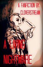 |Living Nightmare| Gaster!Sans x Reader (HIATUS) by CloverStream