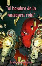 """""""El Hombre De Mascara Roja"""" by dorimarontiveros"""