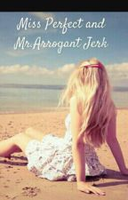 Miss Perfect & Mr.Arrogant jerk by SMB_Bantigue