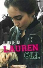 La Vida De Una Lauren Girl  by SweetSorrow_SL