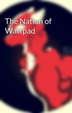 The Nation of Wattpad by -CittenShouldWrite-