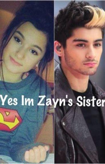 Yes Im Zayn's Sister (One Direction Fan Fiction)