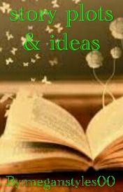 Story Plots & Ideas by meganstyles00