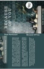 BECAUSE OF YOU #1 by ddiannovitasari
