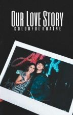 Our Love Story [Kathniel] by ColorfulRhaine
