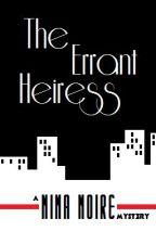 The Errant Heiress by MiloshPetrik