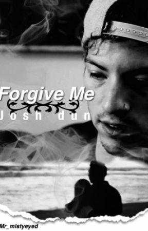 Forgive Me|| Josh dun  by mr_mistyeyed