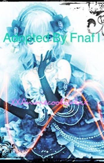 Adopted by fnaf
