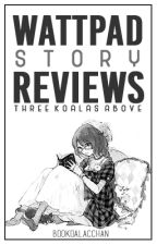Wattpad Story Reviews by bookoalacchan
